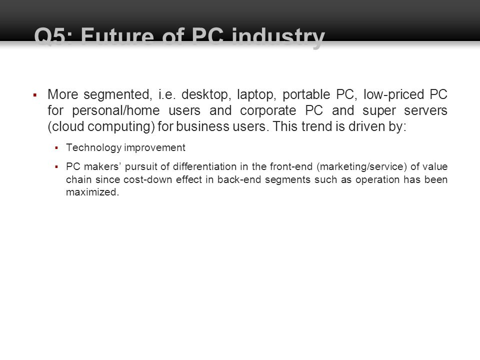 Q5: Future of PC industry