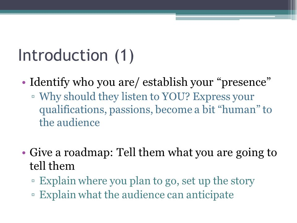Introduction (1) Identify who you are/ establish your presence