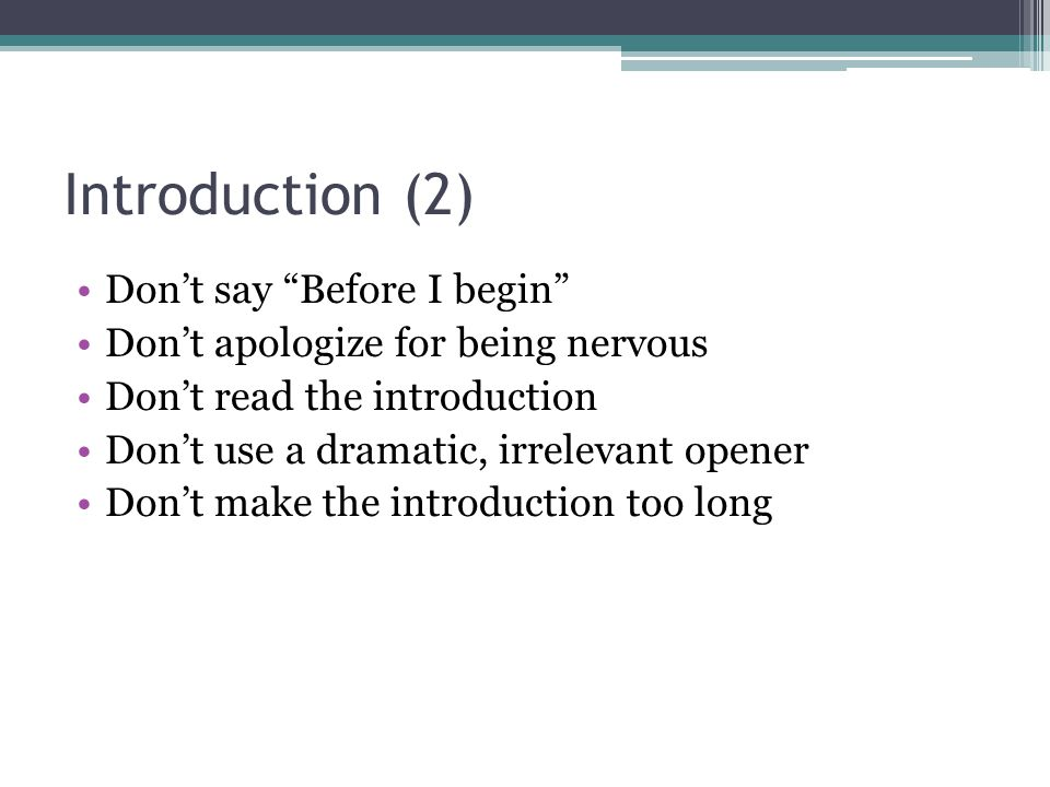 Introduction (2) Don't say Before I begin