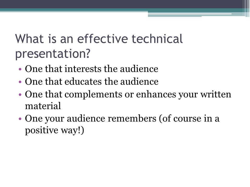 What is an effective technical presentation