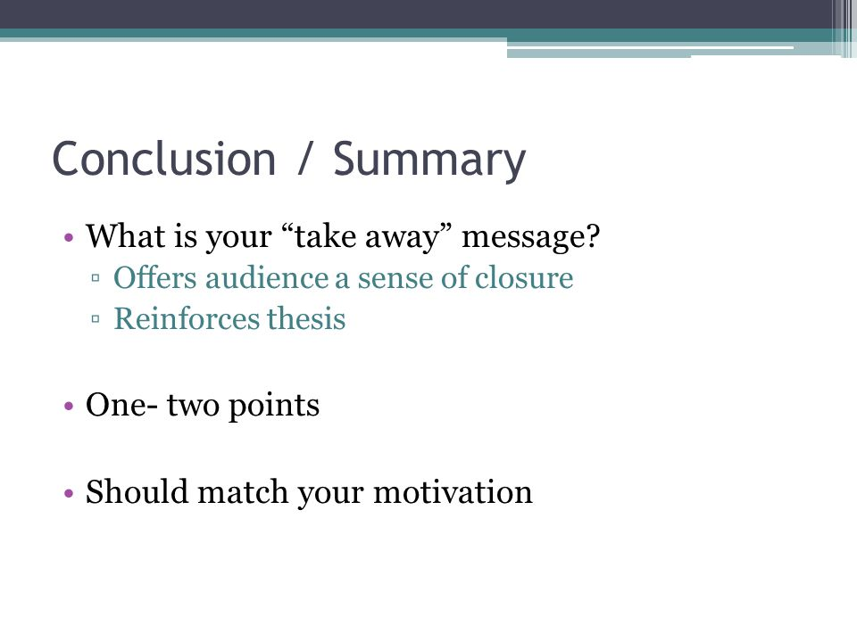 Conclusion / Summary What is your take away message One- two points