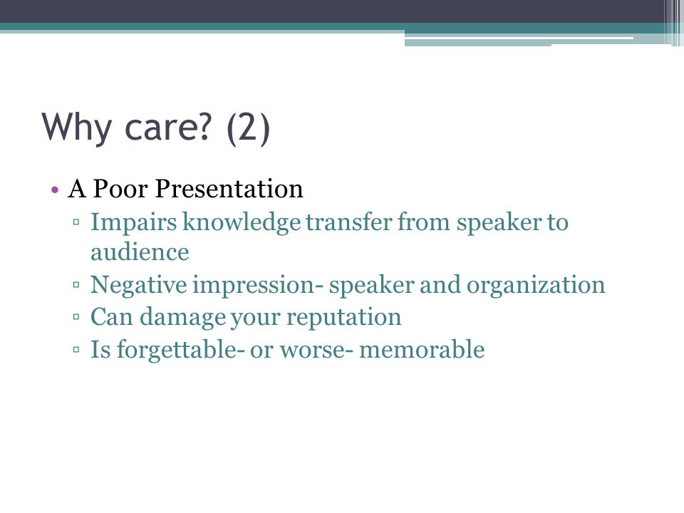 Why care (2) A Poor Presentation