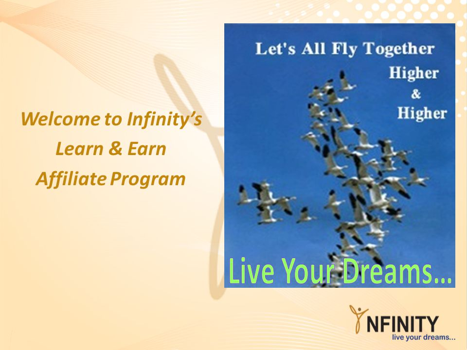 Welcome to Infinity's Learn & Earn Affiliate Program Live Your Dreams…