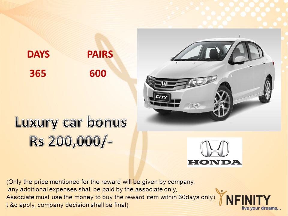 Luxury car bonus Rs 200,000/- DAYS PAIRS 365 600