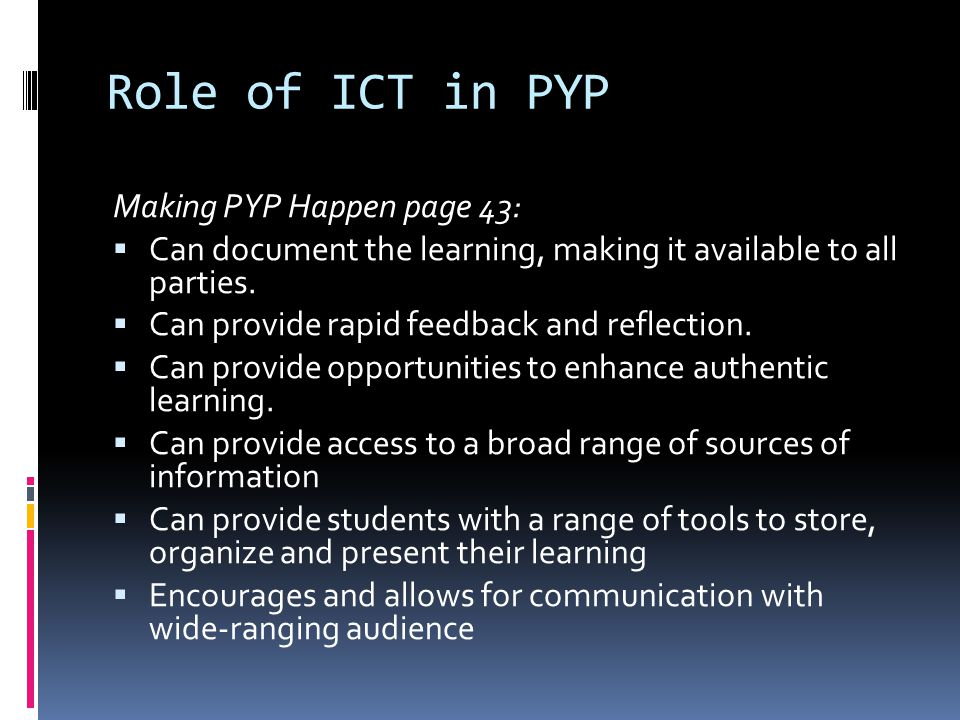 Role of ICT in PYP Making PYP Happen page 43: