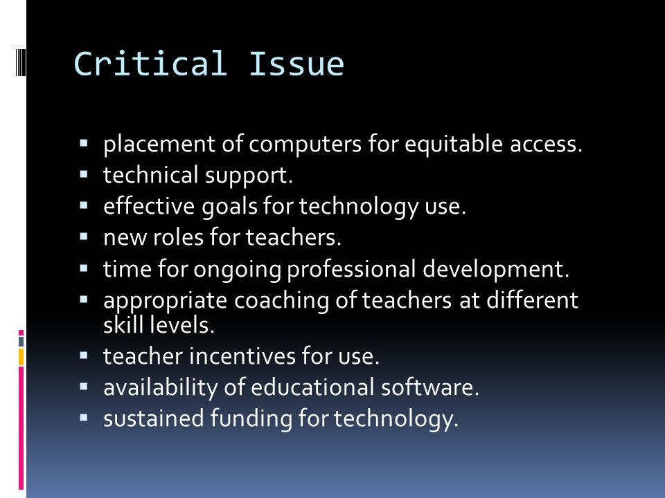 Critical Issue placement of computers for equitable access.