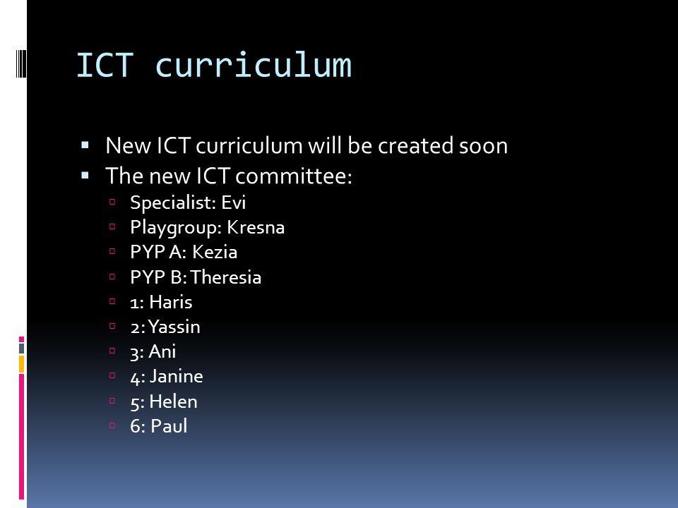 ICT curriculum New ICT curriculum will be created soon