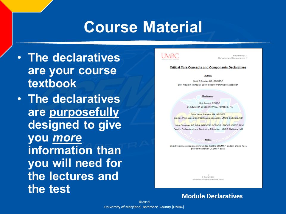 Course Material The declaratives are your course textbook