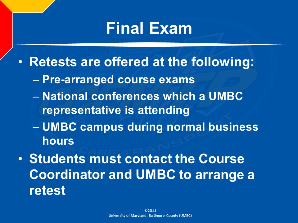 Final Exam Retests are offered at the following: