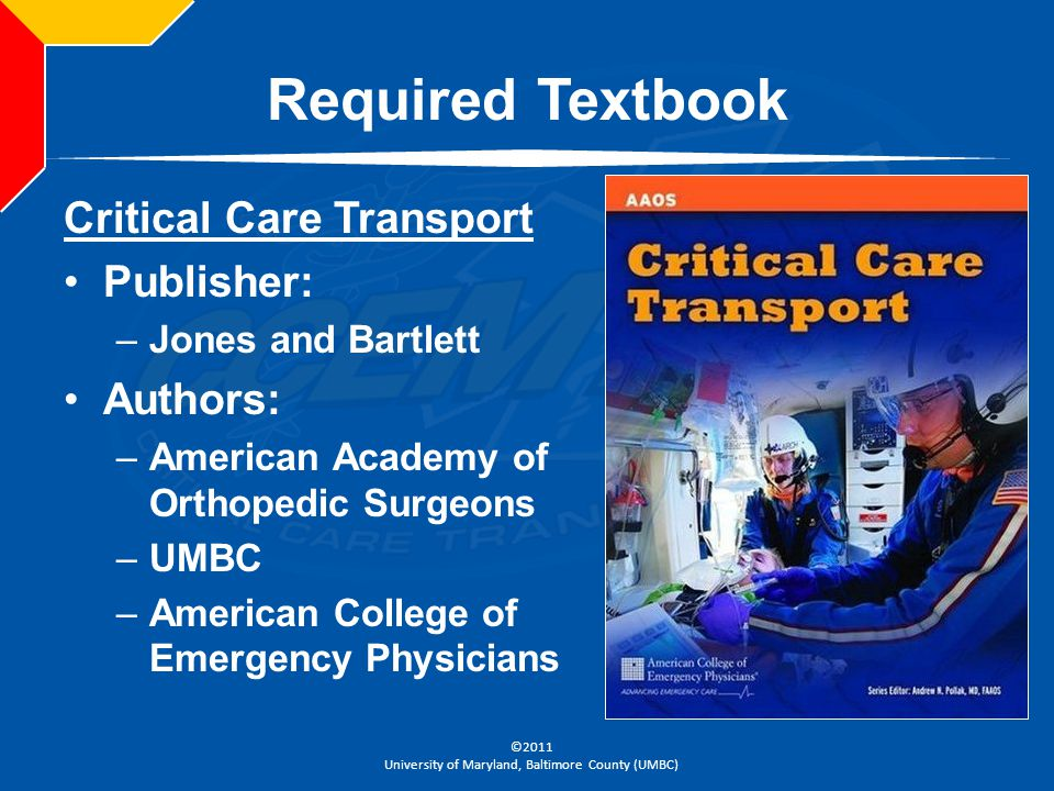 Required Textbook Critical Care Transport Publisher: Authors: