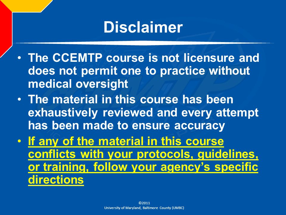Disclaimer The CCEMTP course is not licensure and does not permit one to practice without medical oversight.
