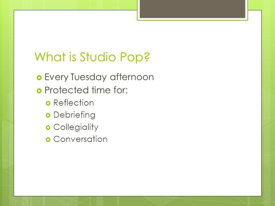 What is Studio Pop Every Tuesday afternoon Protected time for: