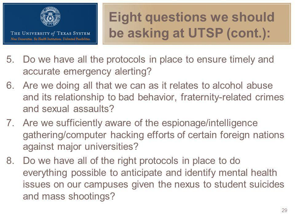 Eight questions we should be asking at UTSP (cont.):