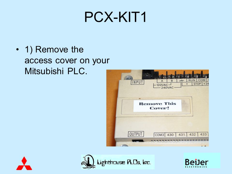 PCX-KIT1 1) Remove the access cover on your Mitsubishi PLC.