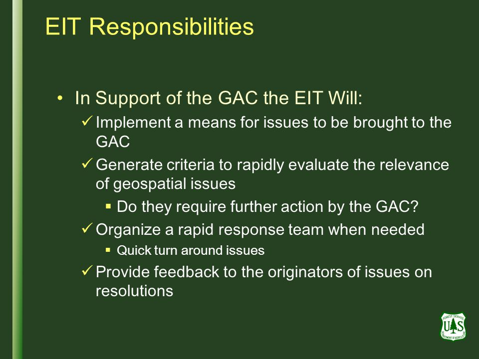 EIT Responsibilities In Support of the GAC the EIT Will: