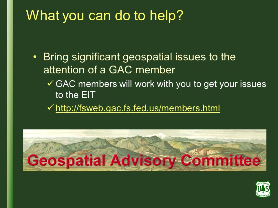 What you can do to help Bring significant geospatial issues to the attention of a GAC member.