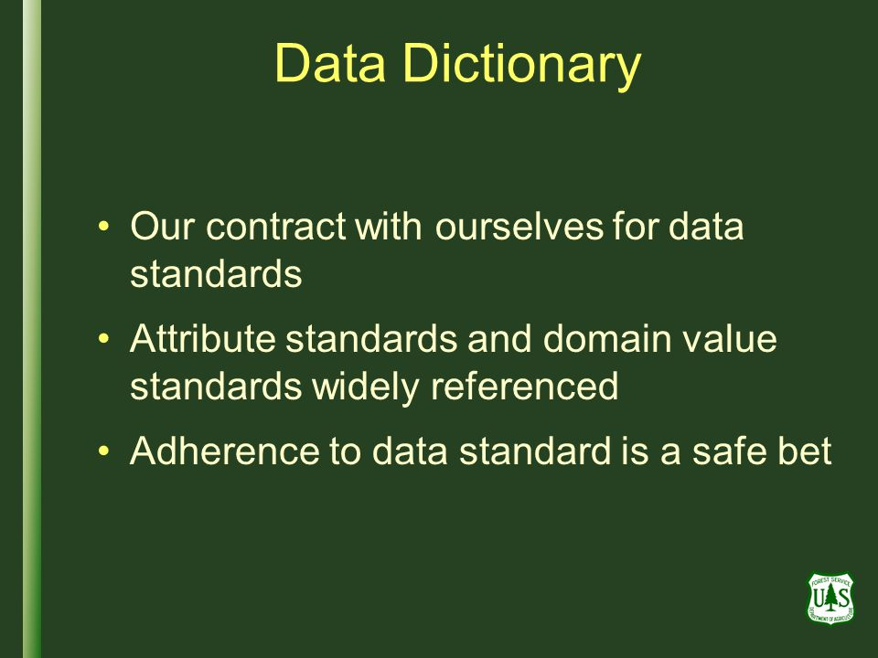 Data Dictionary Our contract with ourselves for data standards
