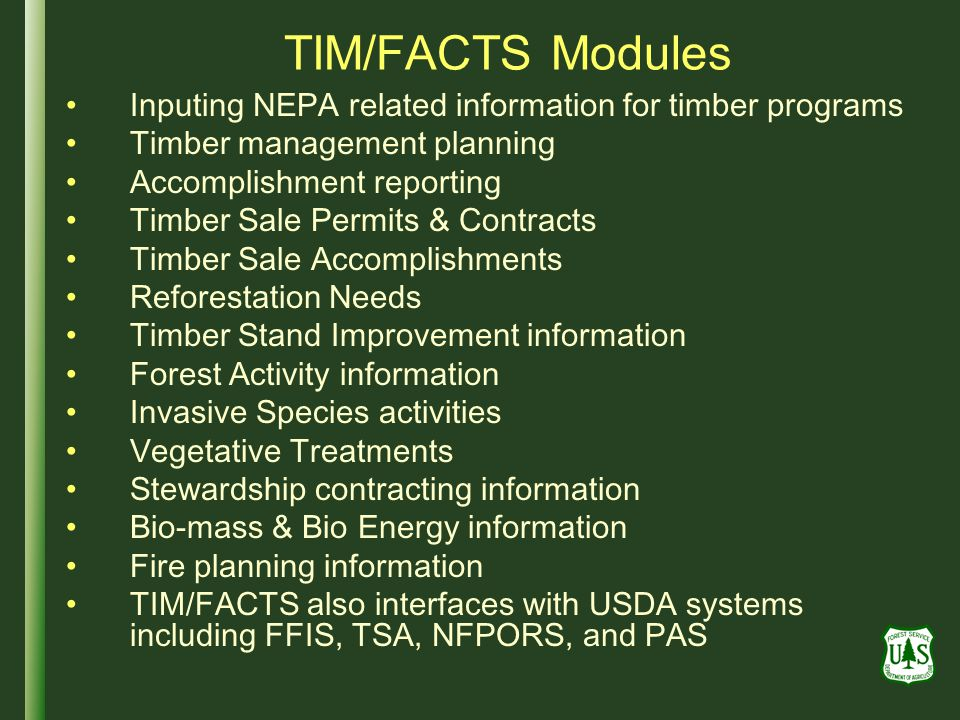 TIM/FACTS Modules Inputing NEPA related information for timber programs. Timber management planning.