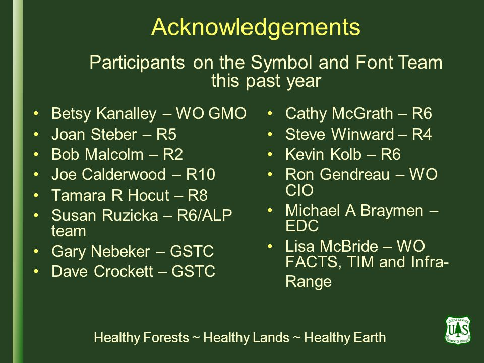 Acknowledgements Participants on the Symbol and Font Team this past year. Betsy Kanalley – WO GMO.
