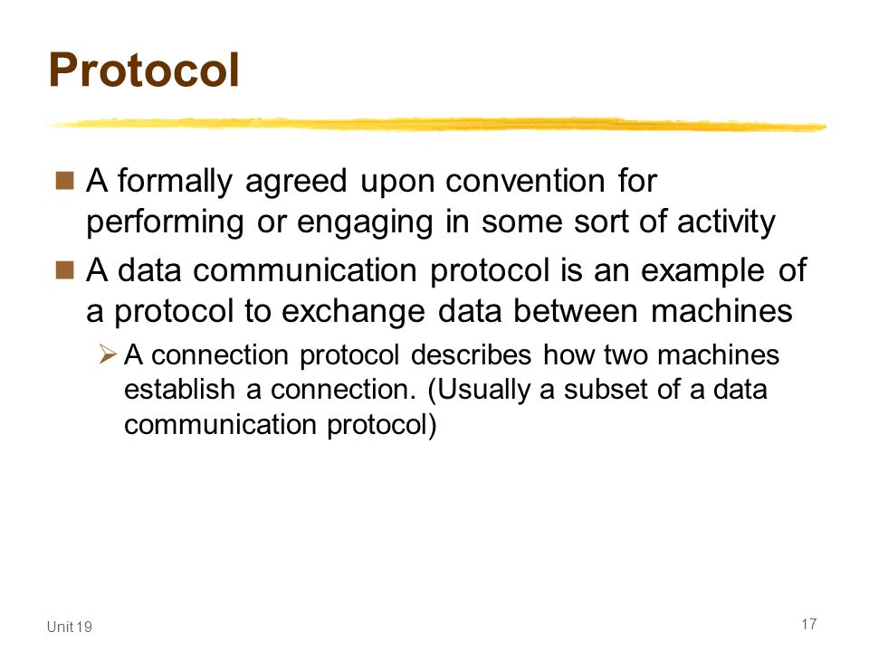 Protocol A formally agreed upon convention for performing or engaging in some sort of activity.