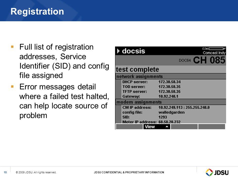 Registration Full list of registration addresses, Service Identifier (SID) and config file assigned.