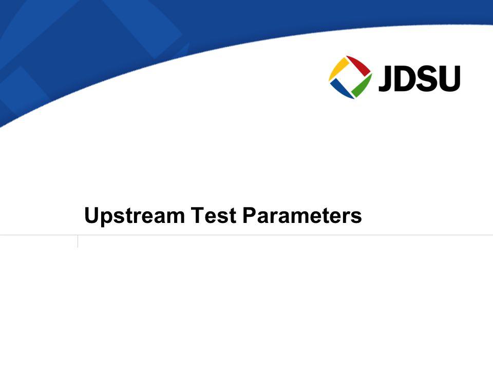 Upstream Test Parameters
