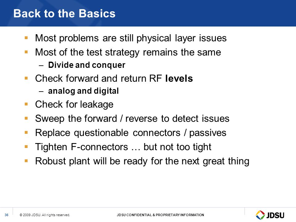 Back to the Basics Most problems are still physical layer issues