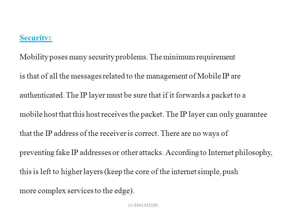 Mobility poses many security problems. The minimum requirement