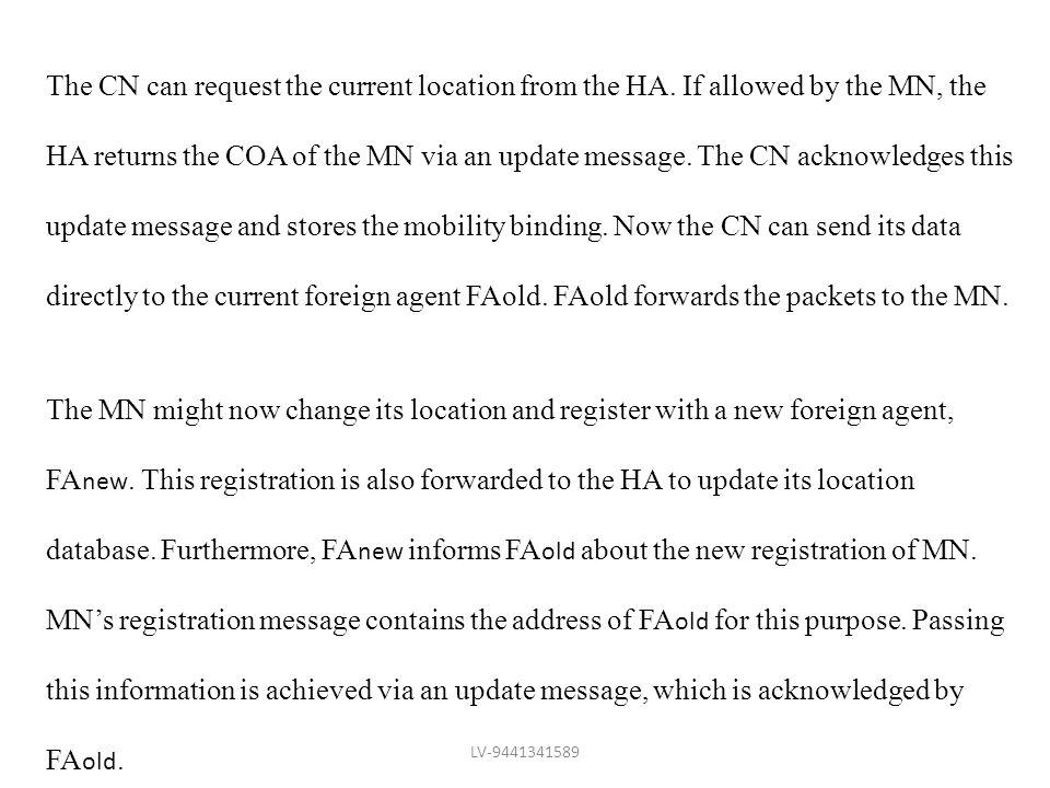 The CN can request the current location from the HA