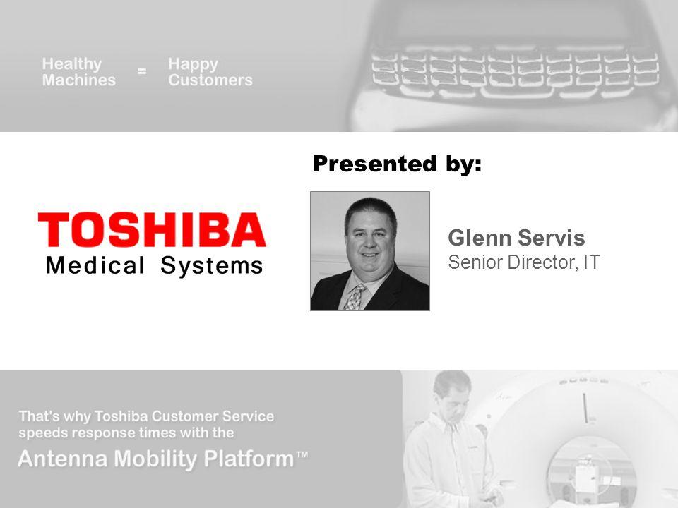 Presented by: Glenn Servis Senior Director, IT