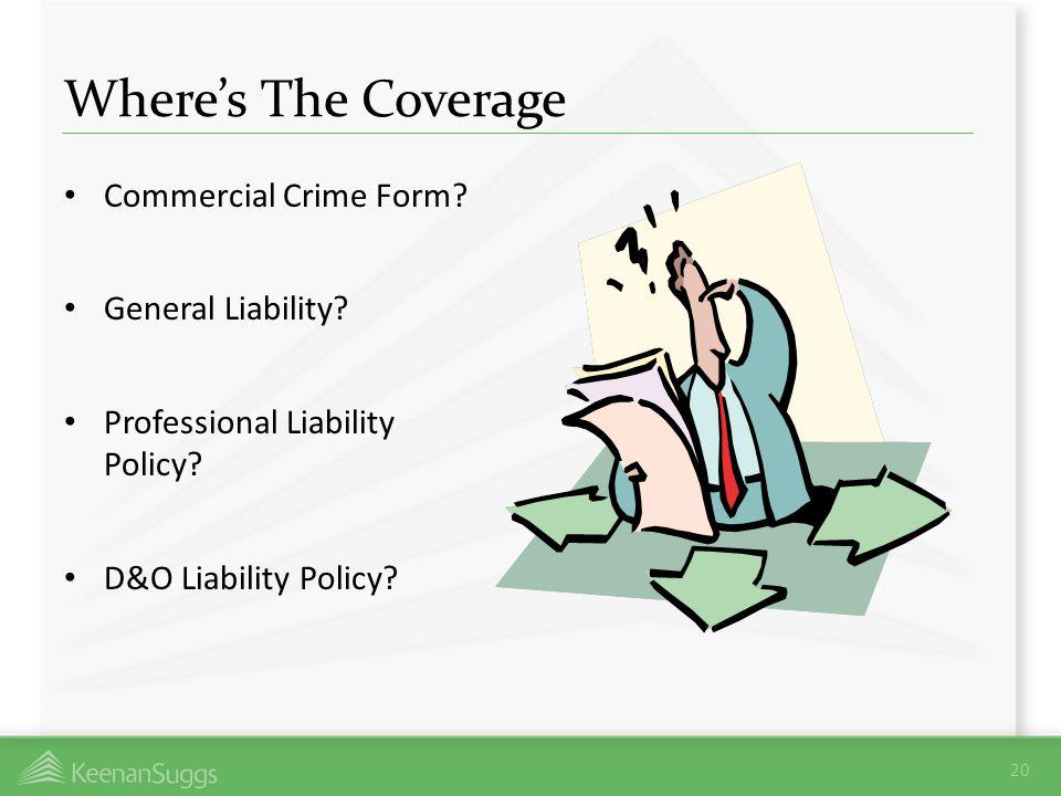 Where's The Coverage Commercial Crime Form General Liability