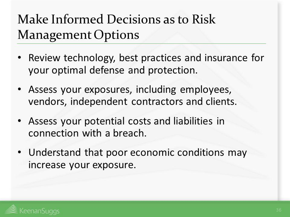 Make Informed Decisions as to Risk Management Options
