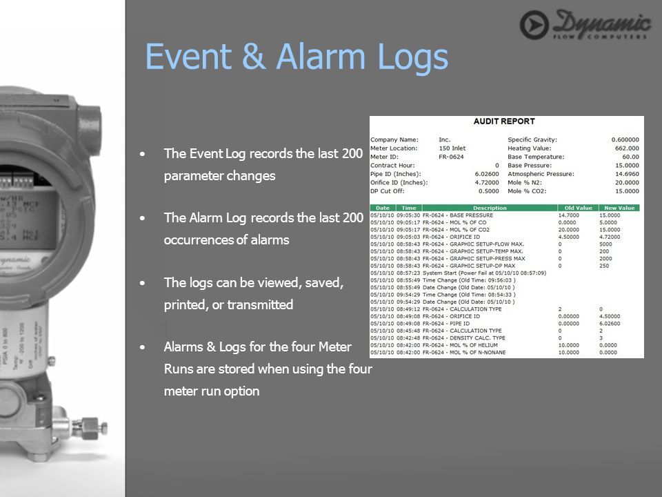 Event & Alarm Logs The Event Log records the last 200 parameter changes. The Alarm Log records the last 200 occurrences of alarms.