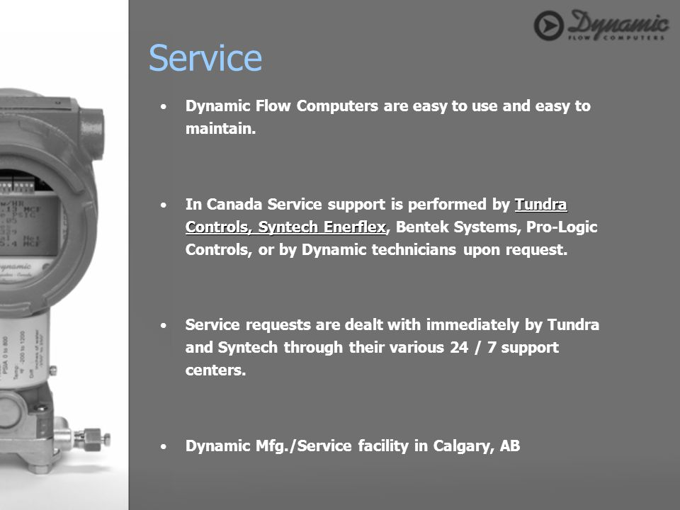 Service Dynamic Flow Computers are easy to use and easy to maintain.