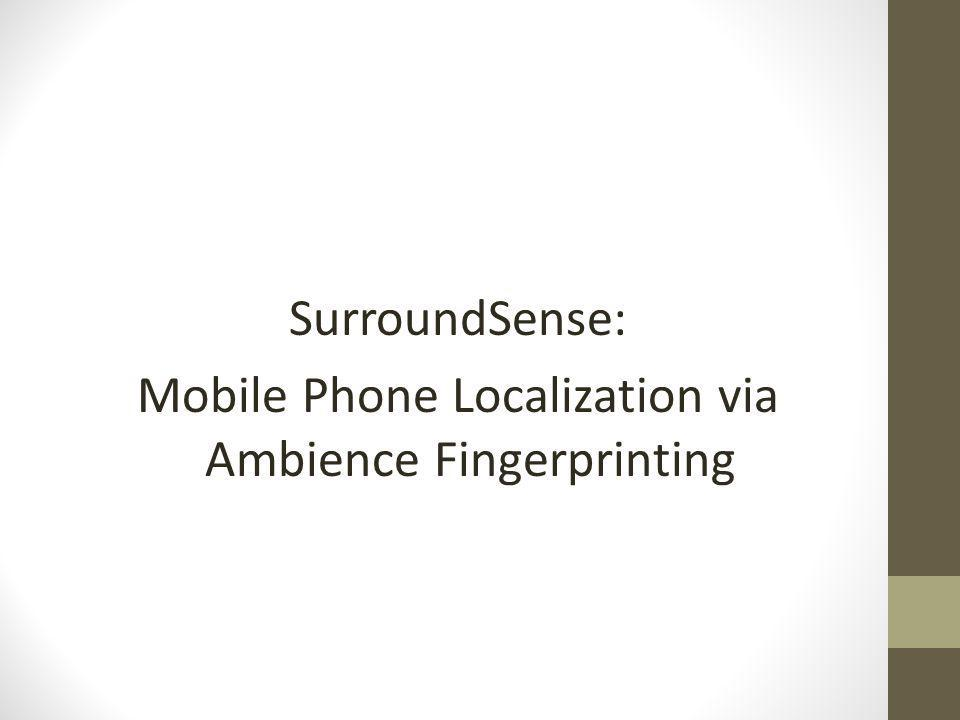 Mobile Phone Localization via Ambience Fingerprinting