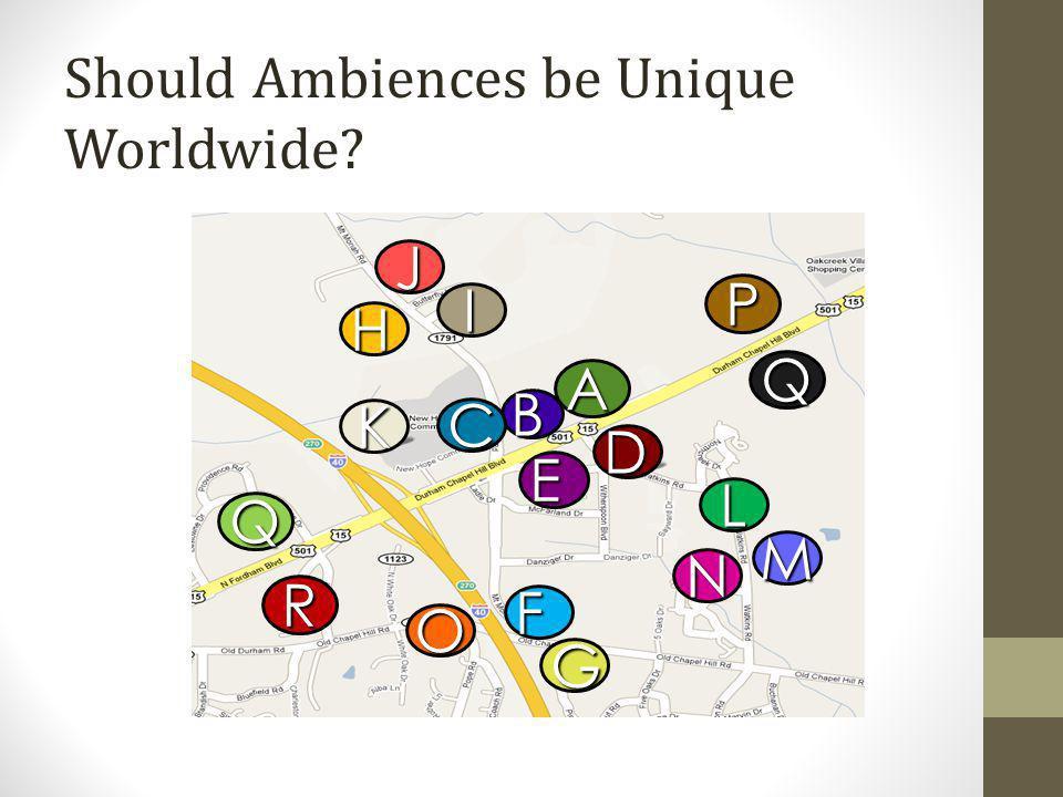 Should Ambiences be Unique Worldwide
