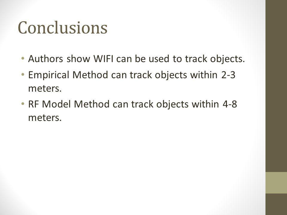 Conclusions Authors show WIFI can be used to track objects.