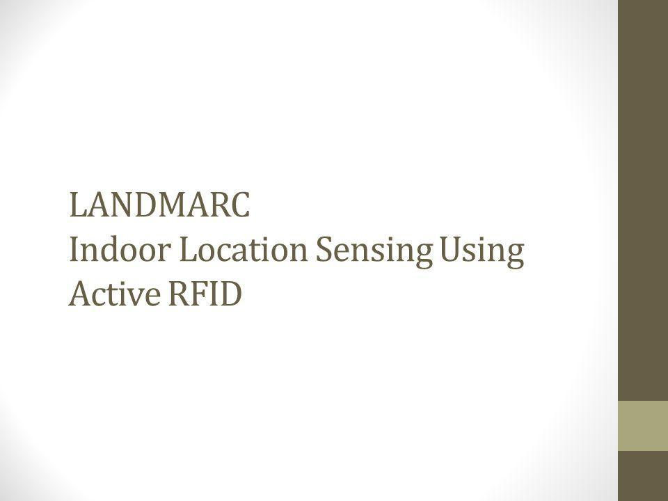 LANDMARC Indoor Location Sensing Using Active RFID