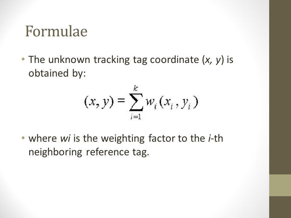 Formulae The unknown tracking tag coordinate (x, y) is obtained by: