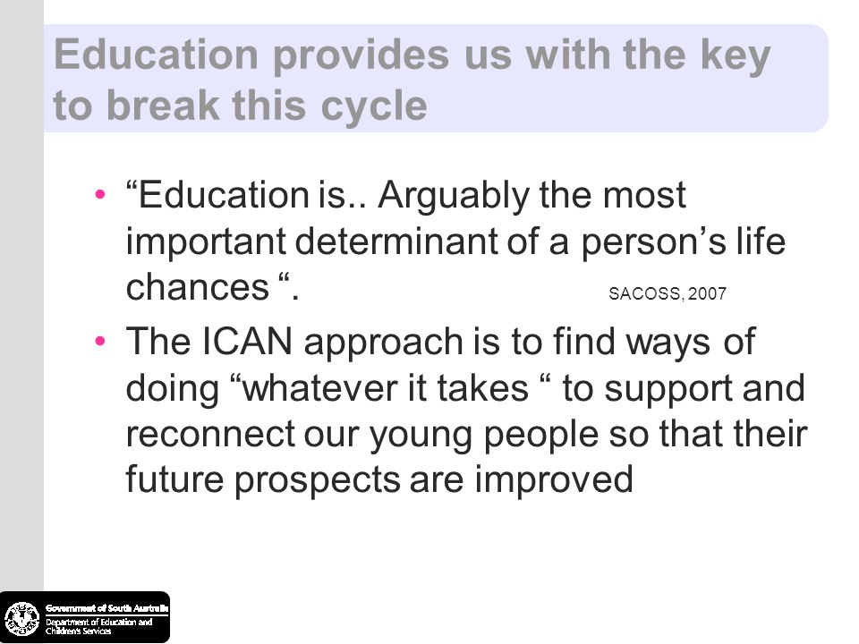 Education provides us with the key to break this cycle