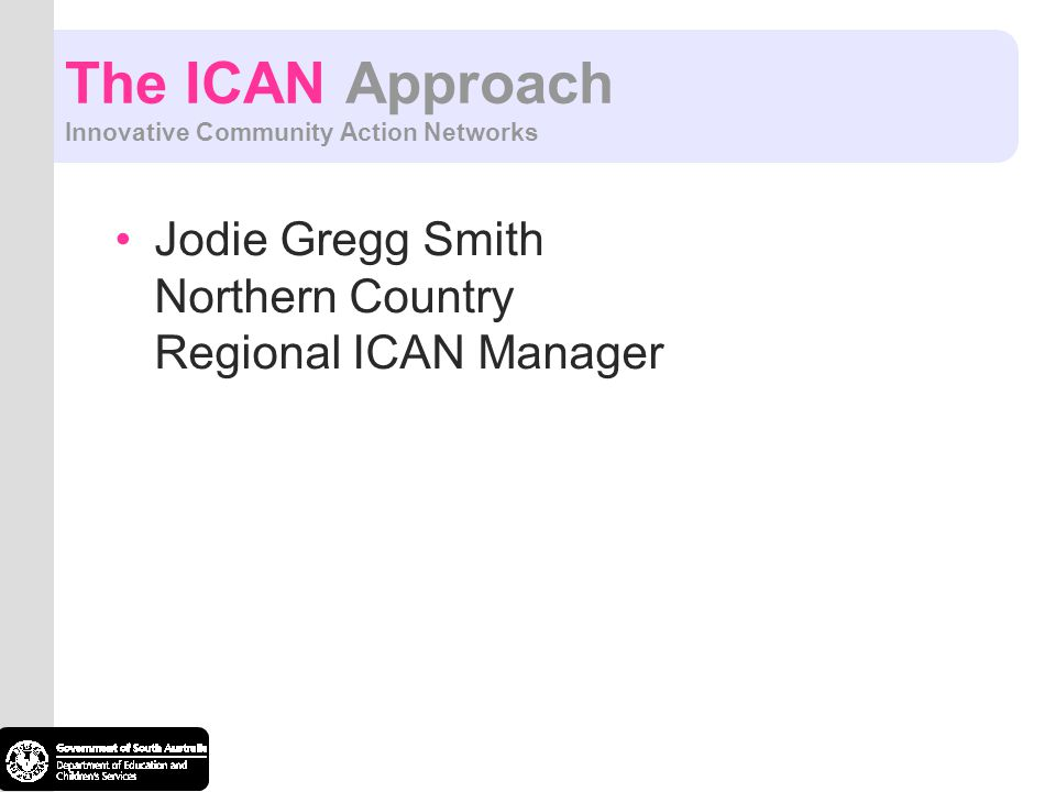 The ICAN Approach Innovative Community Action Networks