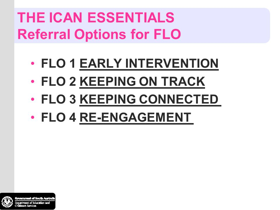 THE ICAN ESSENTIALS Referral Options for FLO