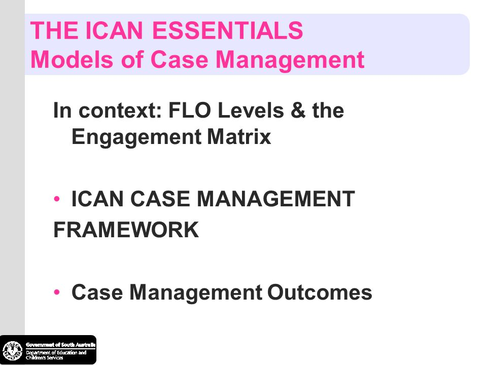 THE ICAN ESSENTIALS Models of Case Management