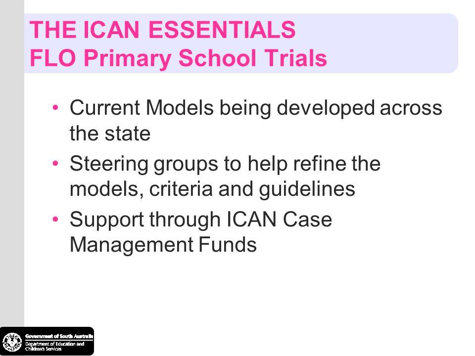 THE ICAN ESSENTIALS FLO Primary School Trials
