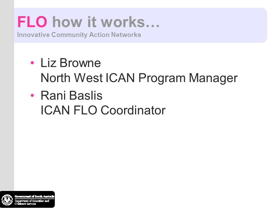 FLO how it works… Innovative Community Action Networks