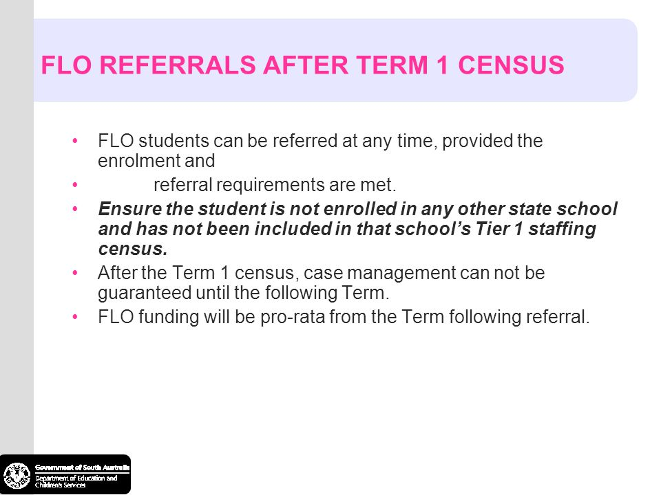 FLO REFERRALS AFTER TERM 1 CENSUS