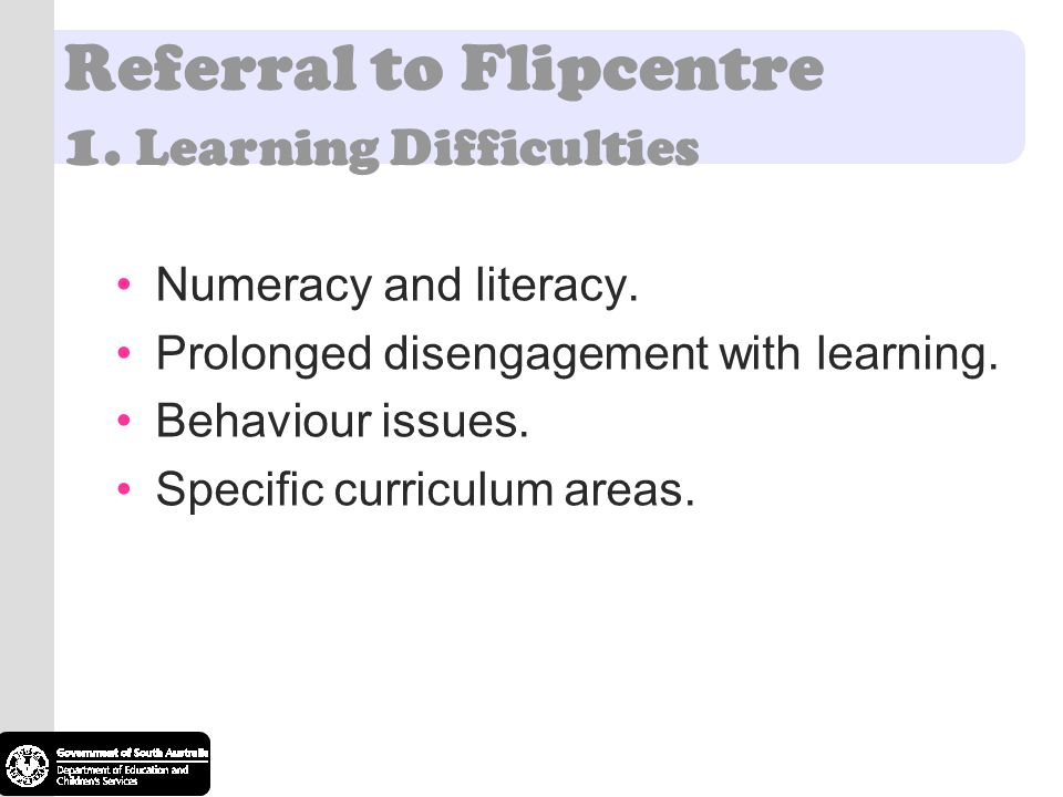 Referral to Flipcentre 1. Learning Difficulties