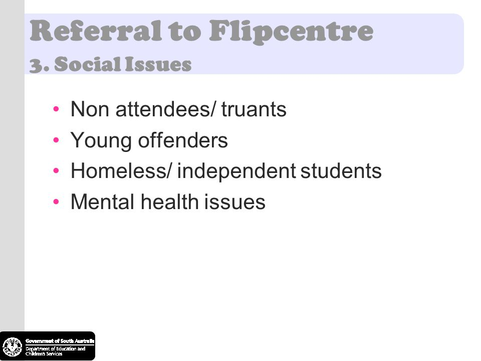 Referral to Flipcentre 3. Social Issues