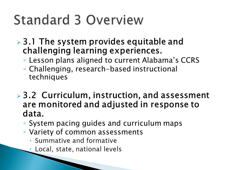 Standard 3 Overview 3.1 The system provides equitable and challenging learning experiences. Lesson plans aligned to current Alabama's CCRS.