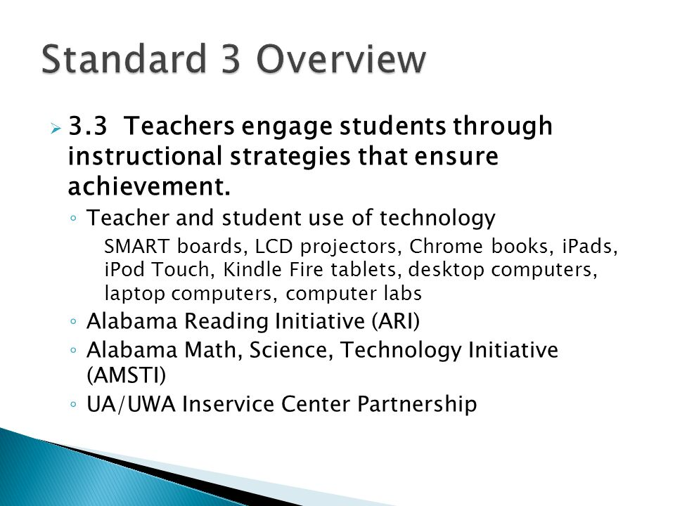 Standard 3 Overview 3.3 Teachers engage students through instructional strategies that ensure achievement.